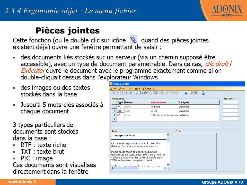 Groupe ADONIX // 70 www.adonix.fr Pièces jointes Cette fonction (ou le double clic sur icône quand des pièces jointes existent déjà) ouvre une fenêtre