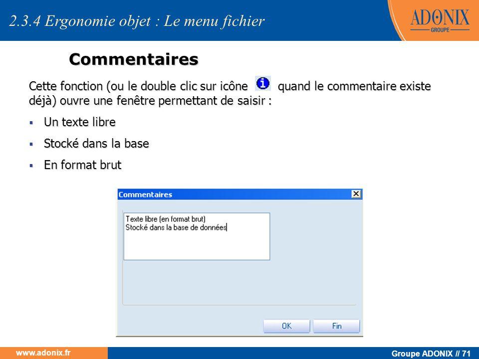 Groupe ADONIX // 71 www.adonix.fr Commentaires Cette fonction (ou le double clic sur icône quand le commentaire existe déjà) ouvre une fenêtre permett