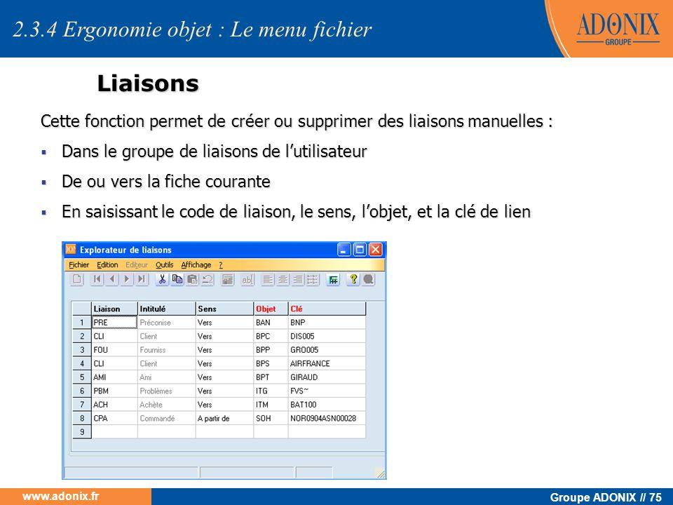 Groupe ADONIX // 75 www.adonix.fr Liaisons Cette fonction permet de créer ou supprimer des liaisons manuelles : Dans le groupe de liaisons de lutilisa