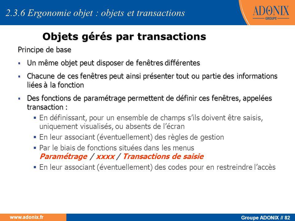 Groupe ADONIX // 82 www.adonix.fr Objets gérés par transactions Principe de base Un même objet peut disposer de fenêtres différentes Un même objet peu