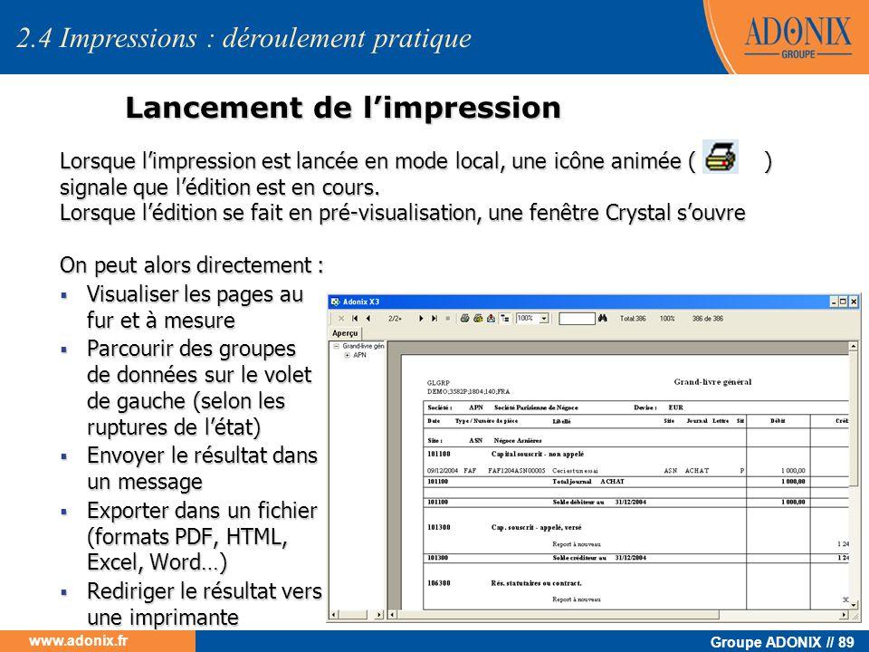 Groupe ADONIX // 89 www.adonix.fr Lancement de limpression Lorsque limpression est lancée en mode local, une icône animée ( ) signale que lédition est