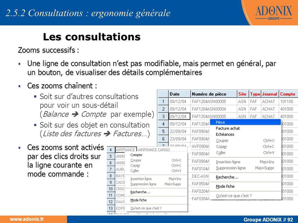 Groupe ADONIX // 92 www.adonix.fr Les consultations Zooms successifs : Une ligne de consultation nest pas modifiable, mais permet en général, par un b