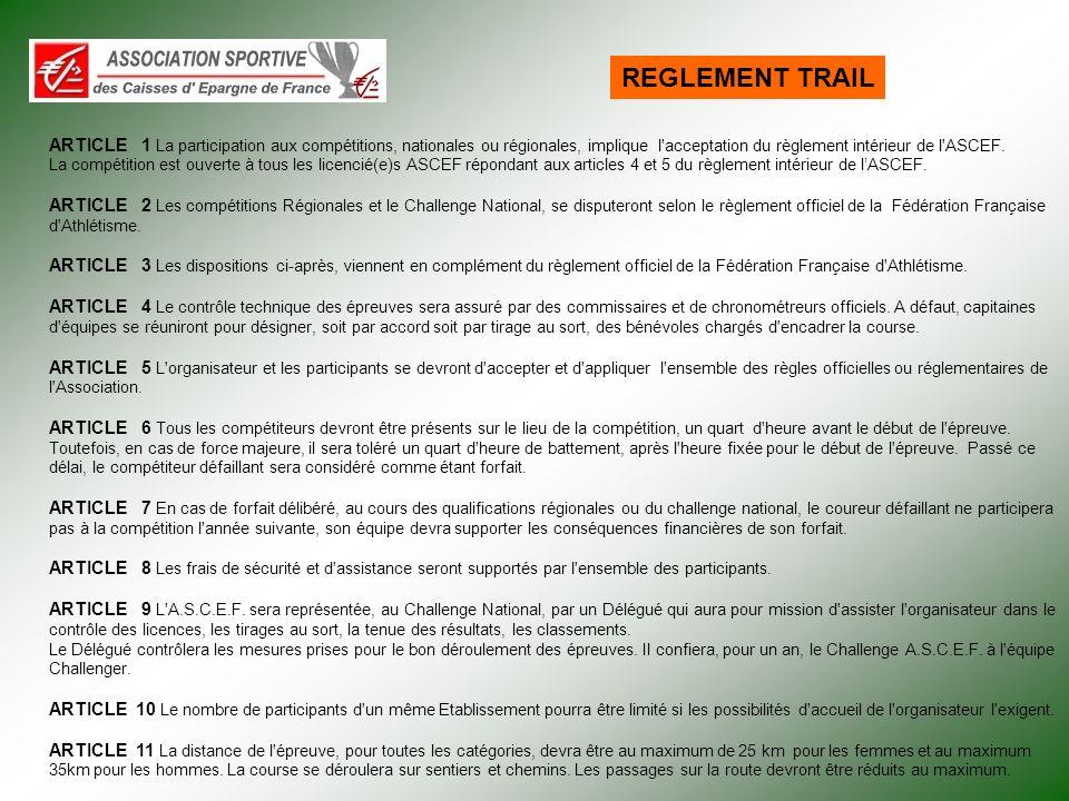 ARTICLE 1 La participation aux compétitions, nationales ou régionales, implique l acceptation du règlement intérieur de l ASCEF.