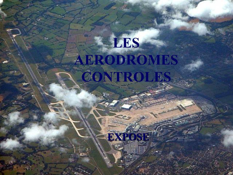 EXP.FM.0509282 OBJECTIFS Présenter laérodrome contrôlé, décrire sa structure, ses fonctionnalités et services afférents
