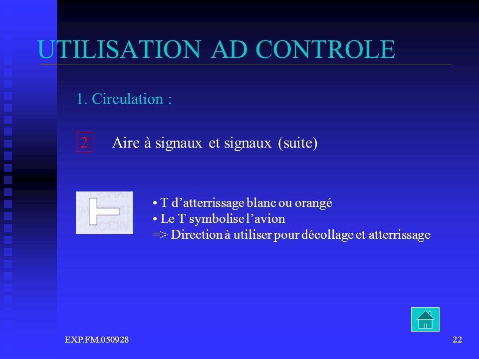 EXP.FM.05092822 UTILISATION AD CONTROLE T datterrissage blanc ou orangé Le T symbolise lavion => Direction à utiliser pour décollage et atterrissage 1