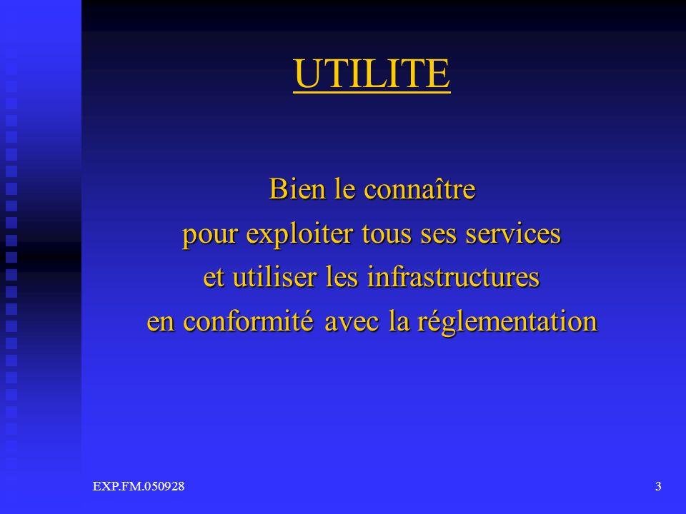 EXP.FM.0509283 UTILITE Bien le connaître pour exploiter tous ses services et utiliser les infrastructures en conformité avec la réglementation