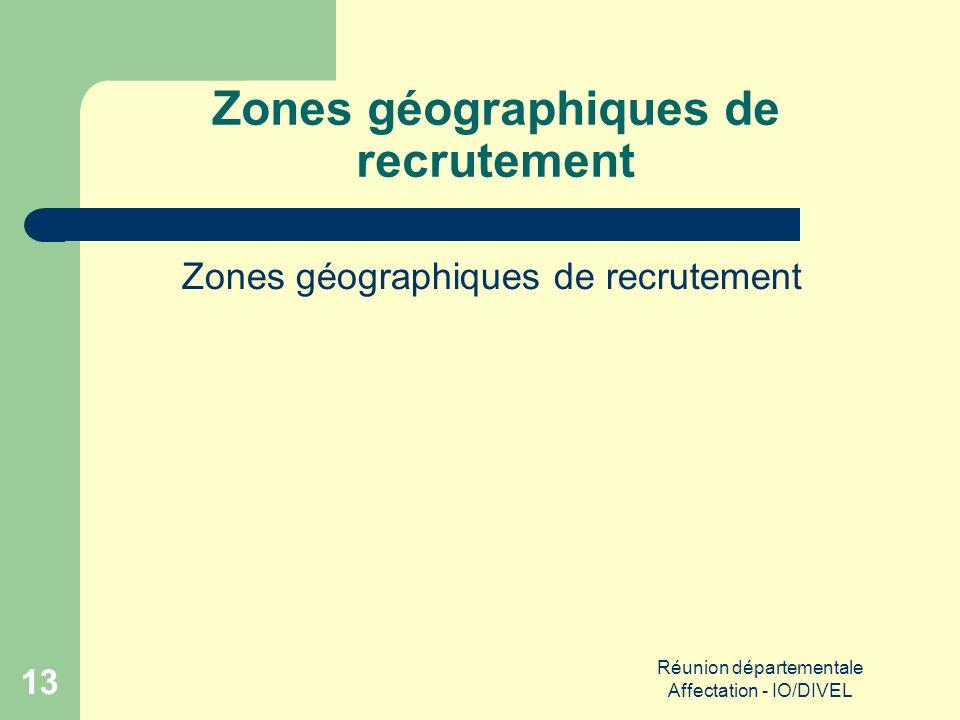 Réunion départementale Affectation - IO/DIVEL 13 Zones géographiques de recrutement