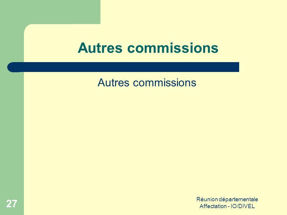 Réunion départementale Affectation - IO/DIVEL 27 Autres commissions