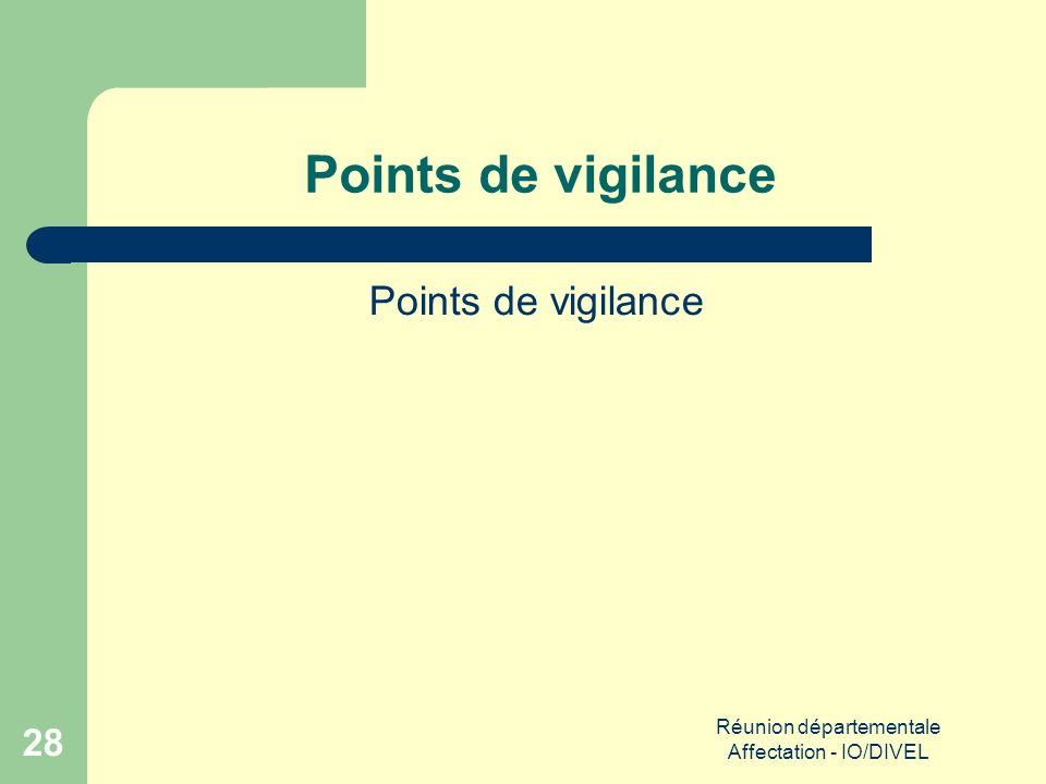 Réunion départementale Affectation - IO/DIVEL 28 Points de vigilance