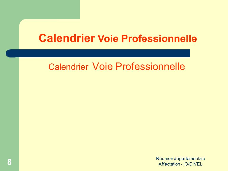 Réunion départementale Affectation - IO/DIVEL 9 Calendrier Voie Professionnelle (Suite)