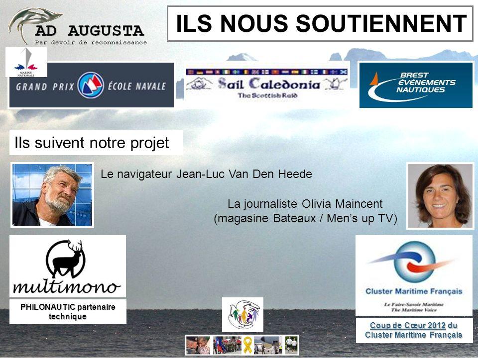 ILS NOUS SOUTIENNENT PHILONAUTIC partenaire technique Ils suivent notre projet Le navigateur Jean-Luc Van Den Heede La journaliste Olivia Maincent (ma