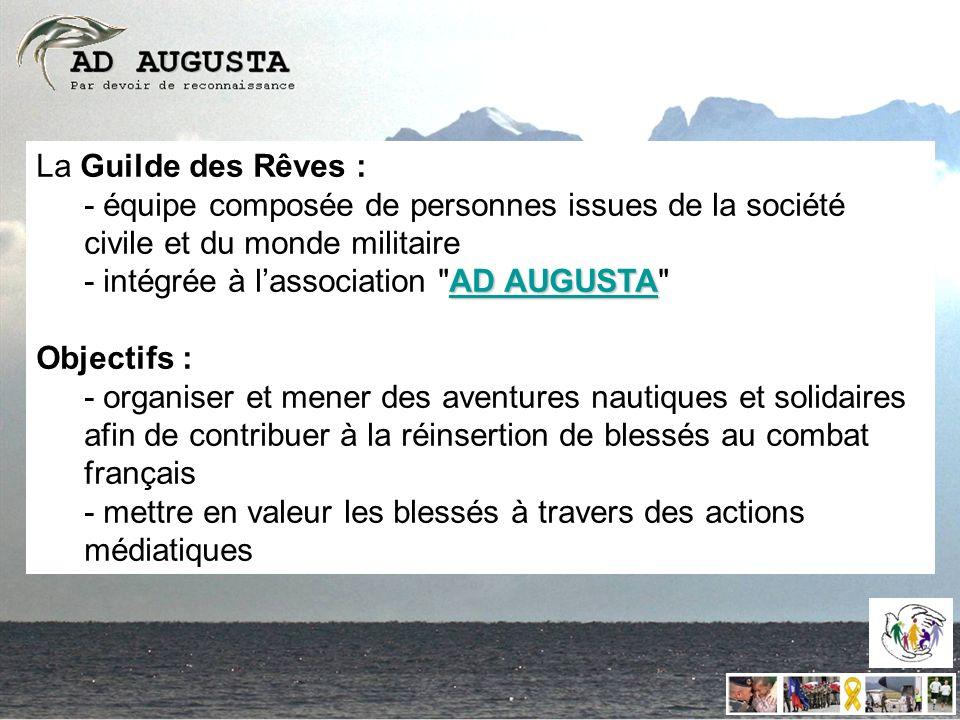 La Guilde des Rêves : - équipe composée de personnes issues de la société civile et du monde militaire AD AUGUSTA AD AUGUSTA - intégrée à lassociation