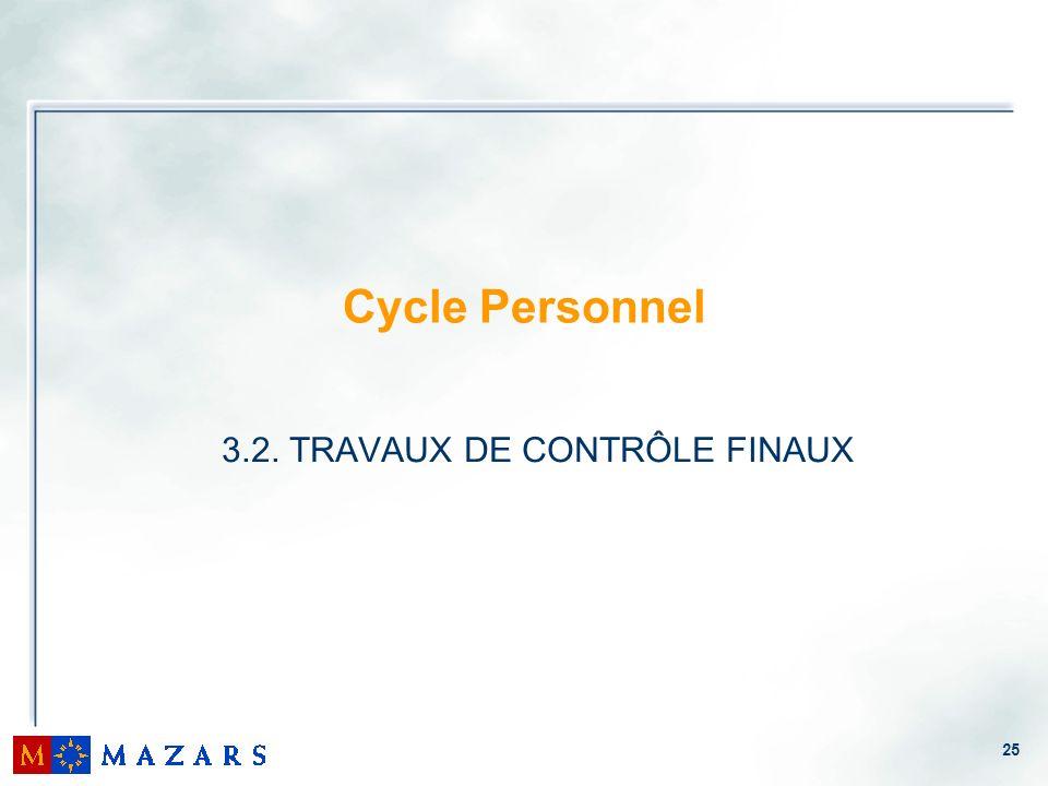 25 Cycle Personnel 3.2. TRAVAUX DE CONTRÔLE FINAUX