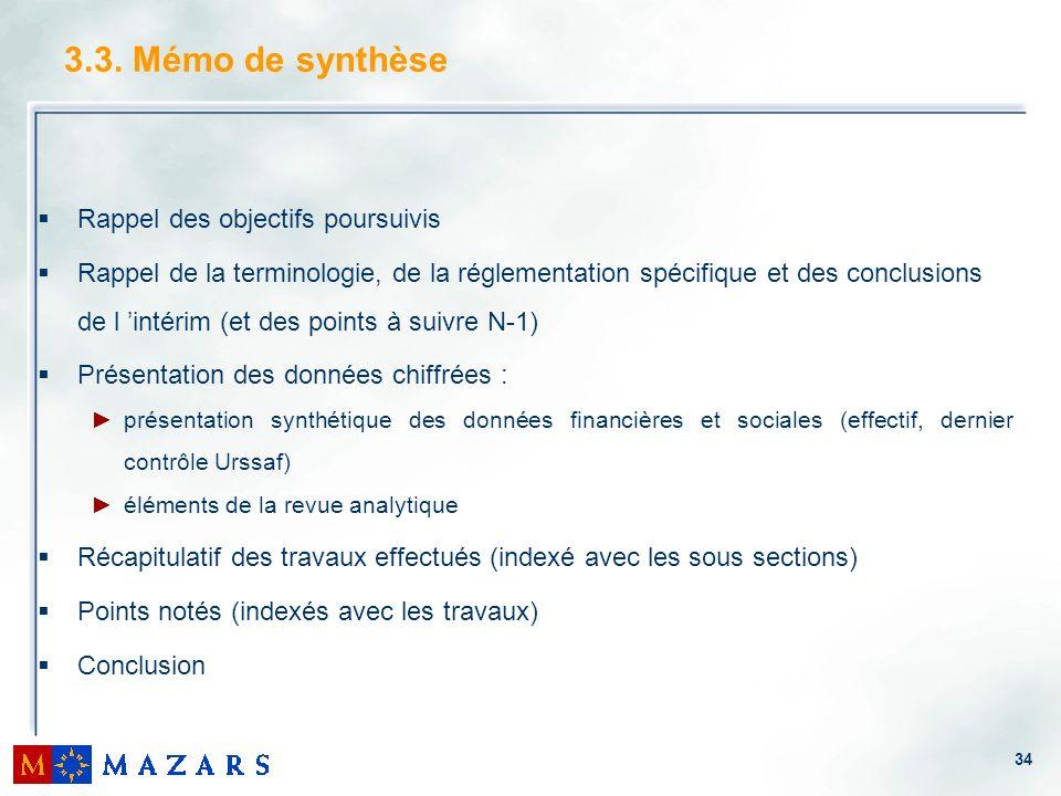 34 3.3. Mémo de synthèse Rappel des objectifs poursuivis Rappel de la terminologie, de la réglementation spécifique et des conclusions de l intérim (e