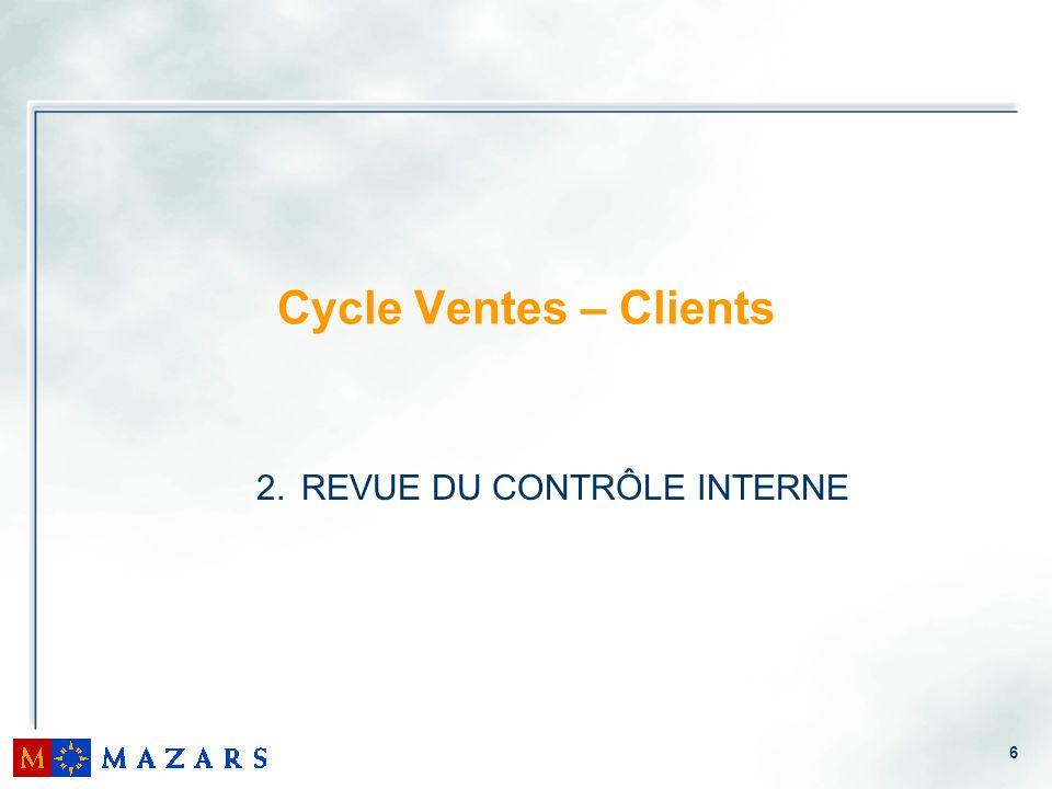 6 Cycle Ventes – Clients 2. REVUE DU CONTRÔLE INTERNE