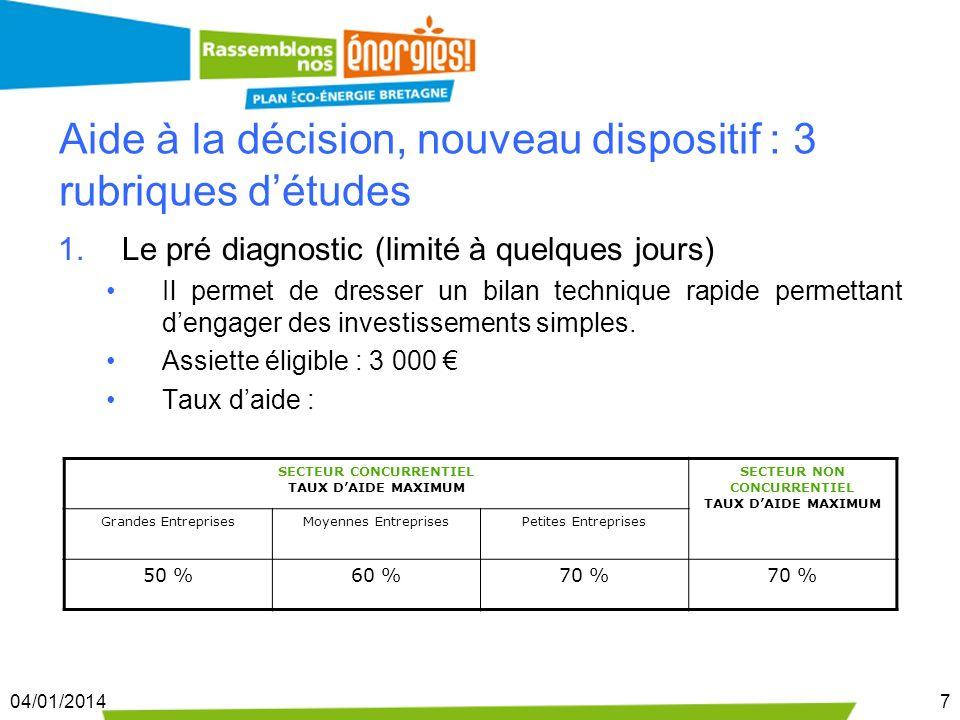 04/01/20147 Aide à la décision, nouveau dispositif : 3 rubriques détudes 1.Le pré diagnostic (limité à quelques jours) Il permet de dresser un bilan t