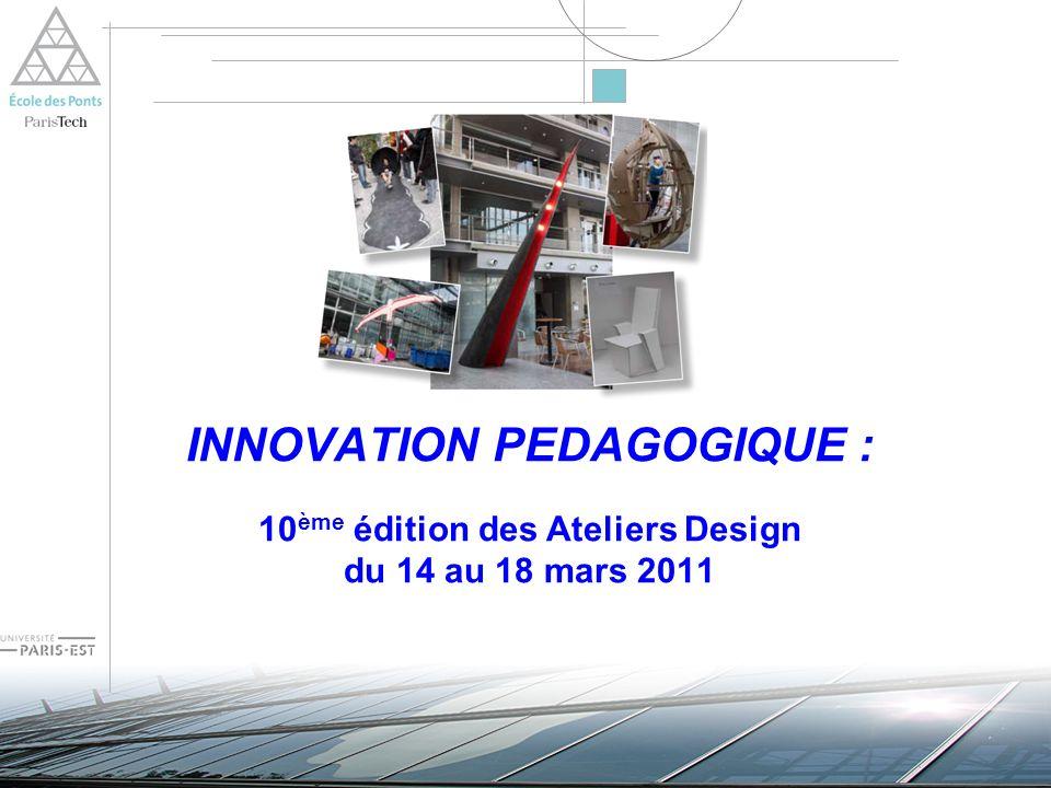 INNOVATION PEDAGOGIQUE : 10 ème édition des Ateliers Design du 14 au 18 mars 2011