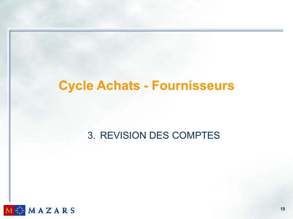 19 Cycle Achats - Fournisseurs 3. REVISION DES COMPTES