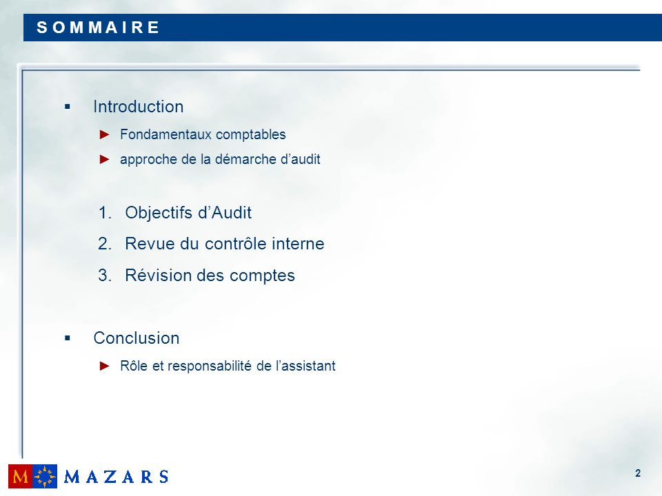 2 S O M M A I R E Introduction Fondamentaux comptables approche de la démarche daudit 1. Objectifs dAudit 2. Revue du contrôle interne 3. Révision des