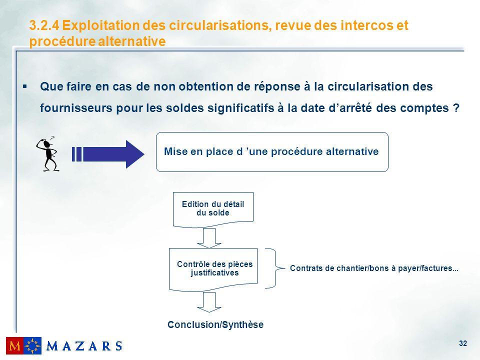 32 3.2.4 Exploitation des circularisations, revue des intercos et procédure alternative Edition du détail du solde Contrôle des pièces justificatives