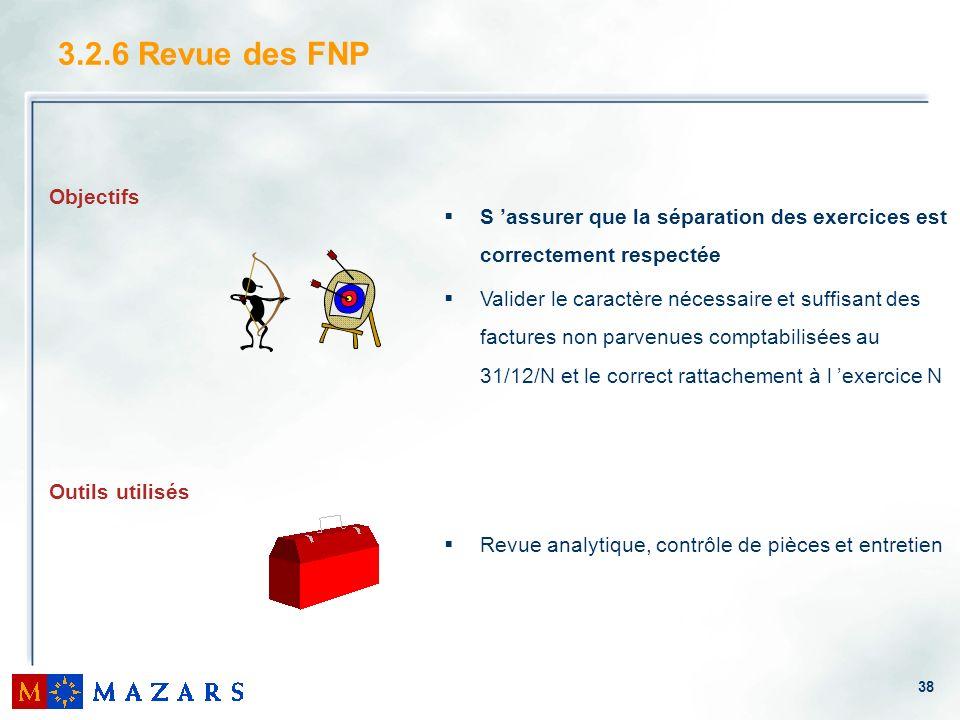 38 3.2.6 Revue des FNP S assurer que la séparation des exercices est correctement respectée Valider le caractère nécessaire et suffisant des factures