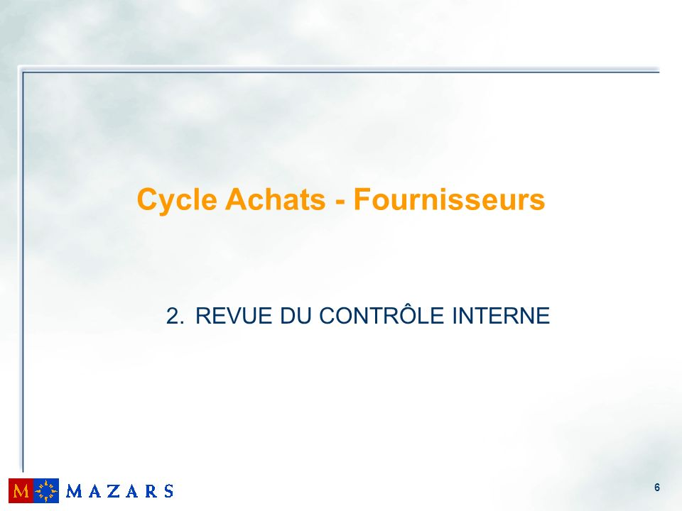 6 Cycle Achats - Fournisseurs 2. REVUE DU CONTRÔLE INTERNE