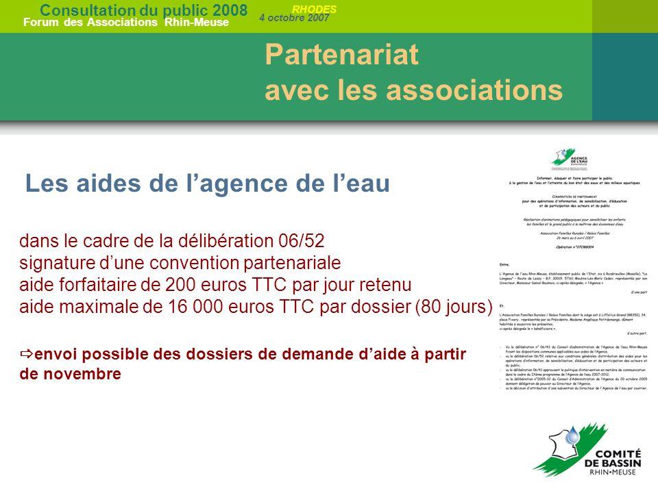 Consultation du public 2008 Forum des Associations Rhin-Meuse 4 octobre 2007 RHODES Les aides de lagence de leau Partenariat avec les associations dan