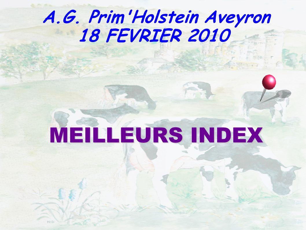 MEILLEURS INDEX A.G. Prim'Holstein Aveyron 18 FEVRIER 2010