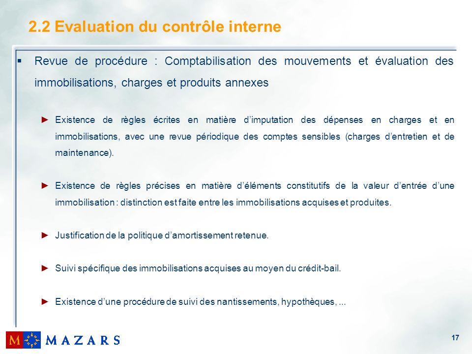 17 2.2 Evaluation du contrôle interne Revue de procédure : Comptabilisation des mouvements et évaluation des immobilisations, charges et produits anne