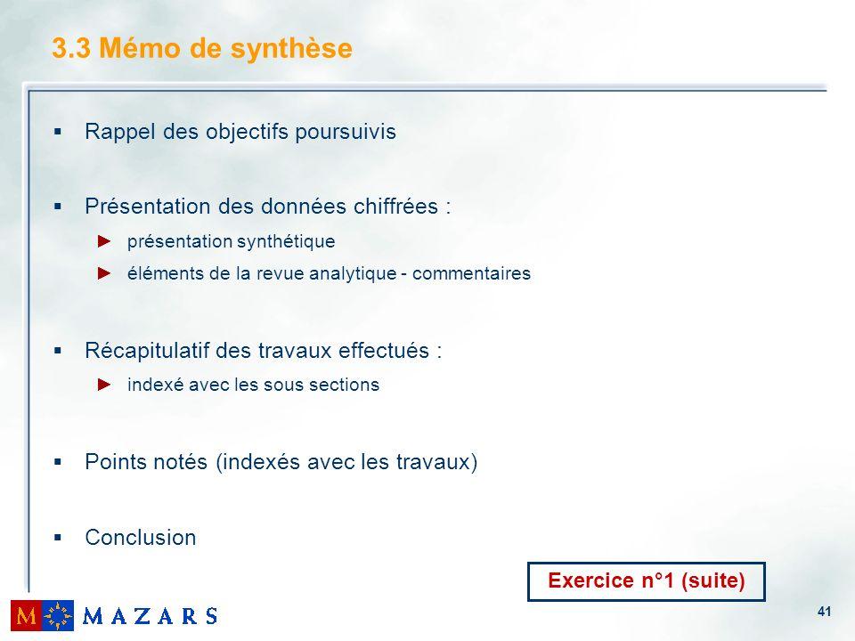 41 3.3 Mémo de synthèse Rappel des objectifs poursuivis Présentation des données chiffrées : présentation synthétique éléments de la revue analytique
