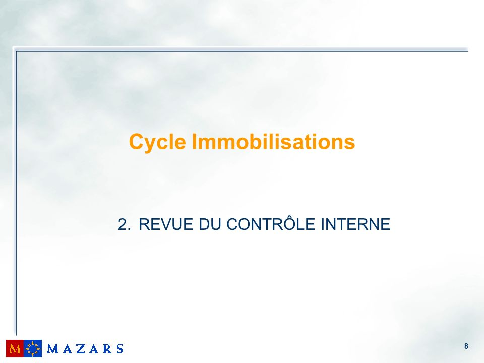 9 2.1 Connaissances des opérations 2.2 Evaluation du contrôle interne 2.3 Conséquences induites par les conclusions sur le contrôle interne Revue du contrôle interne