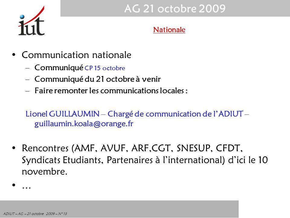 AG 21 octobre 2009 ADIUT – AG – 21 octobre 2009 – N° 13 Communication nationale –Communiqué CP 15 octobre –Communiqué du 21 octobre à venir –Faire rem