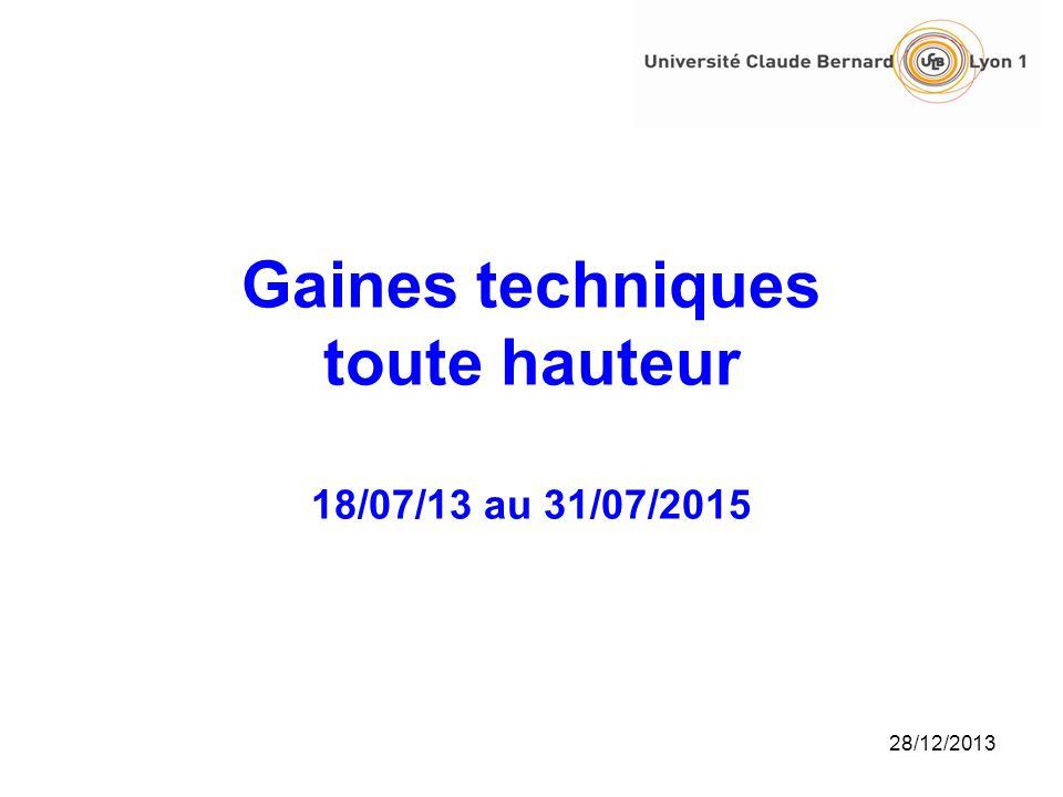 28/12/2013 Gaines techniques toute hauteur 18/07/13 au 31/07/2015