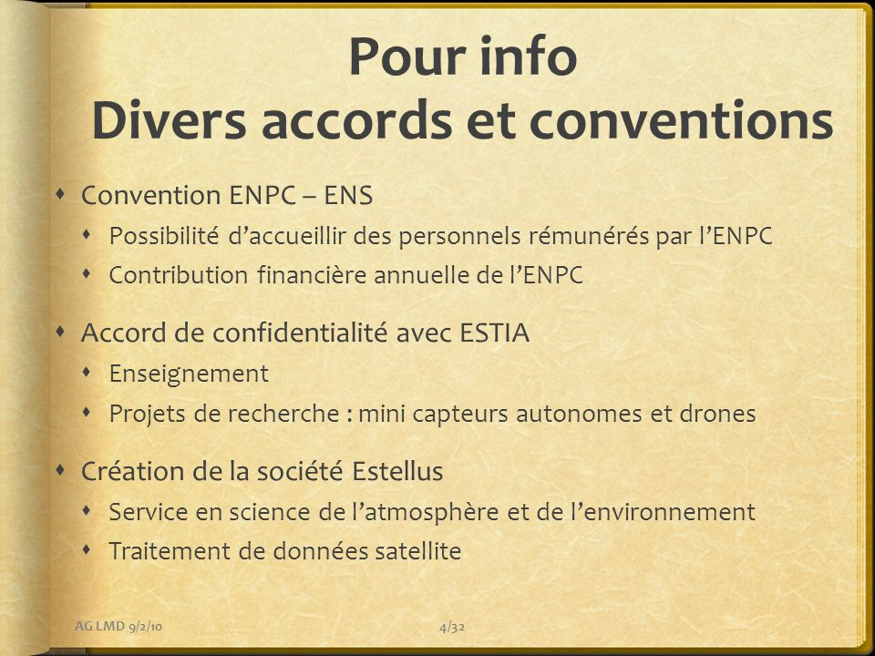 Pour info Divers accords et conventions Convention ENPC – ENS Possibilité daccueillir des personnels rémunérés par lENPC Contribution financière annue