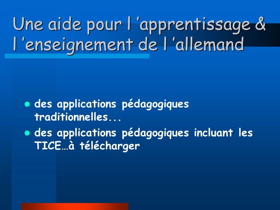 Une aide pour l apprentissage & l enseignement de l allemand des applications pédagogiques traditionnelles...