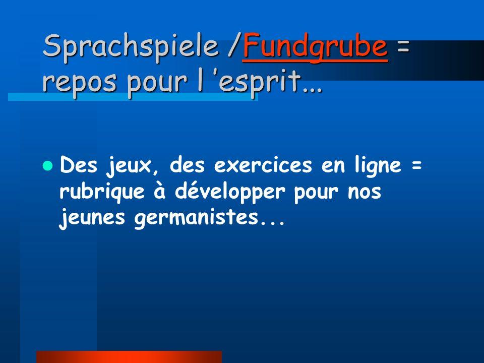 Sprachspiele /Fundgrube = repos pour l esprit...