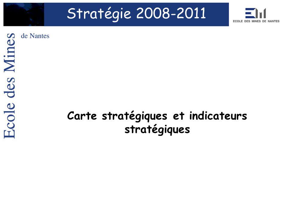 Carte stratégiques et indicateurs stratégiques Stratégie 2008-2011