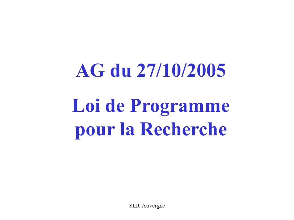 SLR-Auvergne AG du 27/10/2005 Loi de Programme pour la Recherche