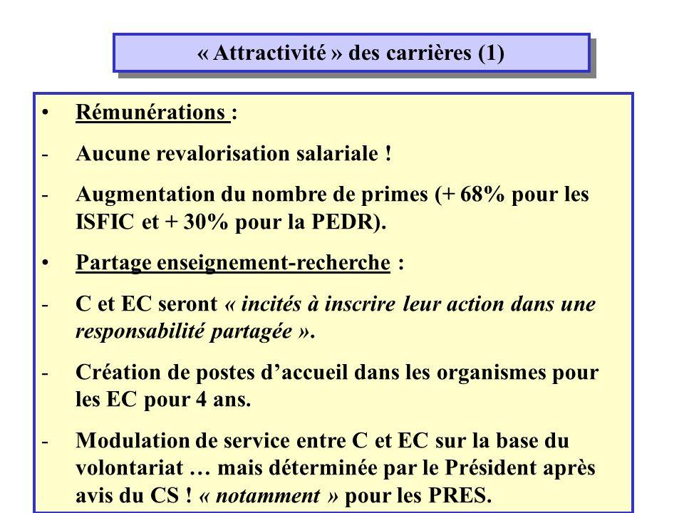 « Attractivité » des carrières (1) Rémunérations : -Aucune revalorisation salariale .
