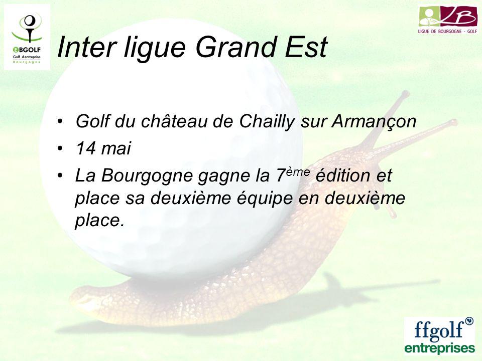 Inter ligue Grand Est Golf du château de Chailly sur Armançon 14 mai La Bourgogne gagne la 7 ème édition et place sa deuxième équipe en deuxième place