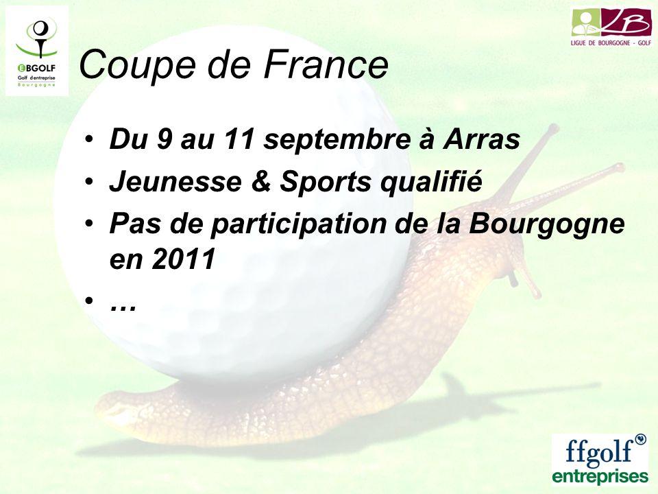 Coupe de France Du 9 au 11 septembre à Arras Jeunesse & Sports qualifié Pas de participation de la Bourgogne en 2011 …