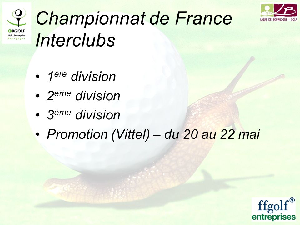 Championnat de France Interclubs 1 ère division 2 ème division 3 ème division Promotion (Vittel) – du 20 au 22 mai