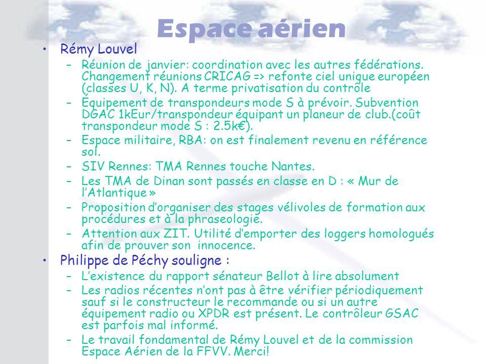 Espace aérien Rémy Louvel –Réunion de janvier: coordination avec les autres fédérations. Changement réunions CRICAG => refonte ciel unique européen (c