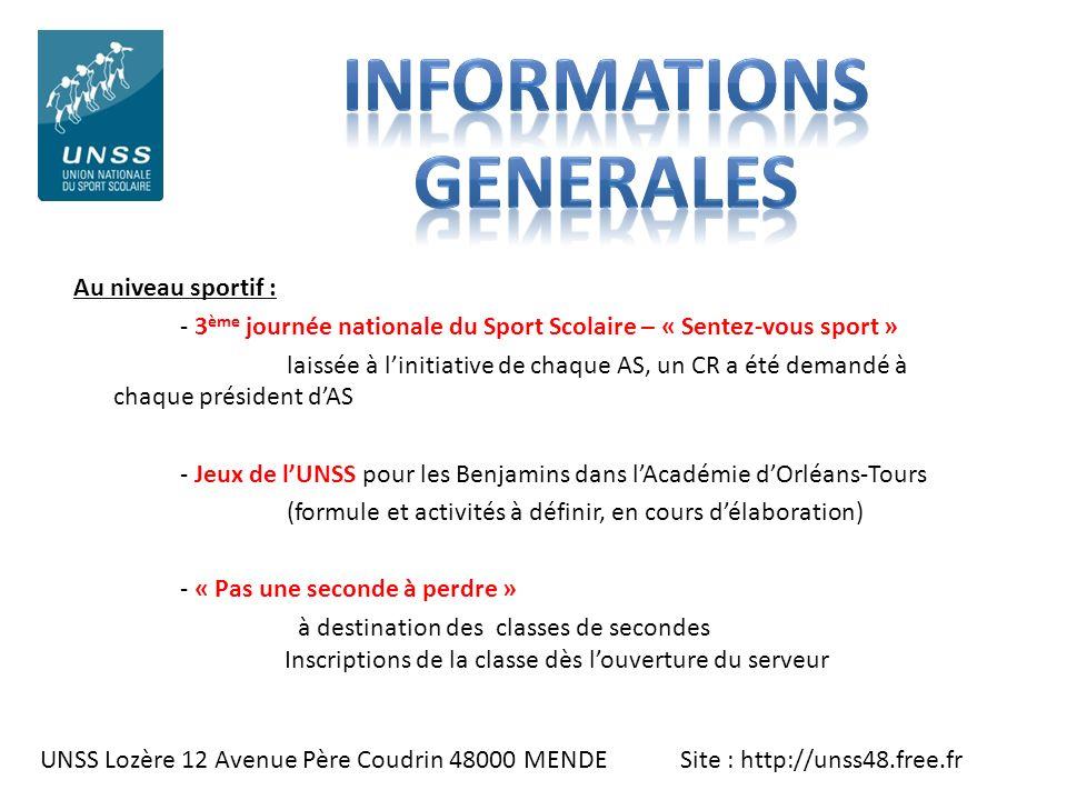 UNSS Lozère 12 Avenue Père Coudrin 48000 MENDE Site : http://unss48.free.fr Au niveau sportif : - 3 ème journée nationale du Sport Scolaire – « Sentez
