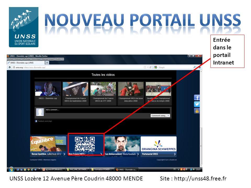 UNSS Lozère 12 Avenue Père Coudrin 48000 MENDE Site : http://unss48.free.fr Entrée dans le portail Intranet