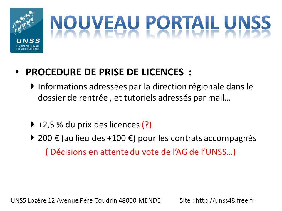 UNSS Lozère 12 Avenue Père Coudrin 48000 MENDE Site : http://unss48.free.fr PROCEDURE DE PRISE DE LICENCES : Informations adressées par la direction r