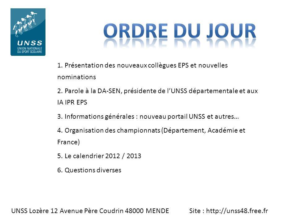 UNSS Lozère 12 Avenue Père Coudrin 48000 MENDE Site : http://unss48.free.fr 1. Présentation des nouveaux collègues EPS et nouvelles nominations 2. Par
