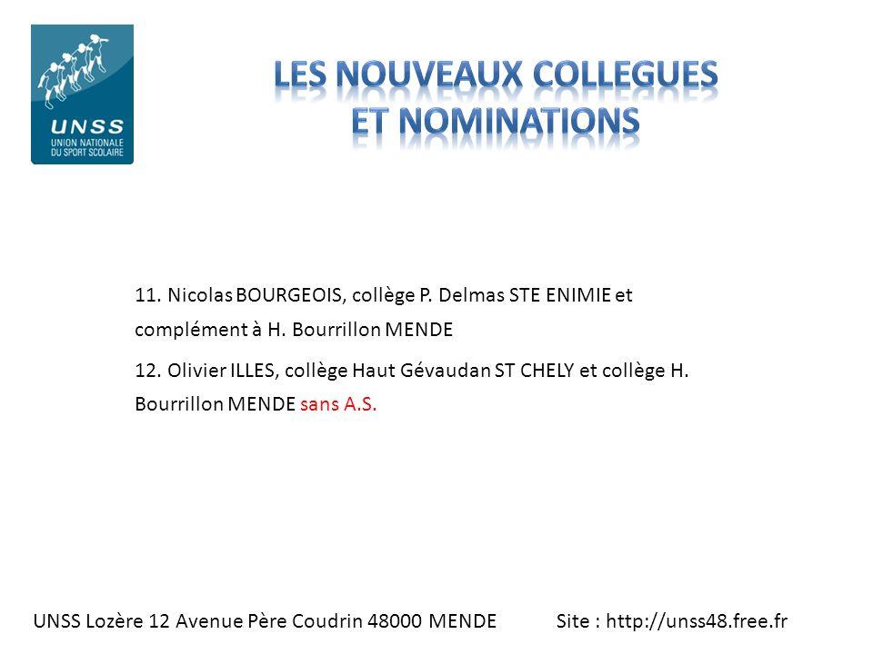 UNSS Lozère 12 Avenue Père Coudrin 48000 MENDE Site : http://unss48.free.fr 11. Nicolas BOURGEOIS, collège P. Delmas STE ENIMIE et complément à H. Bou