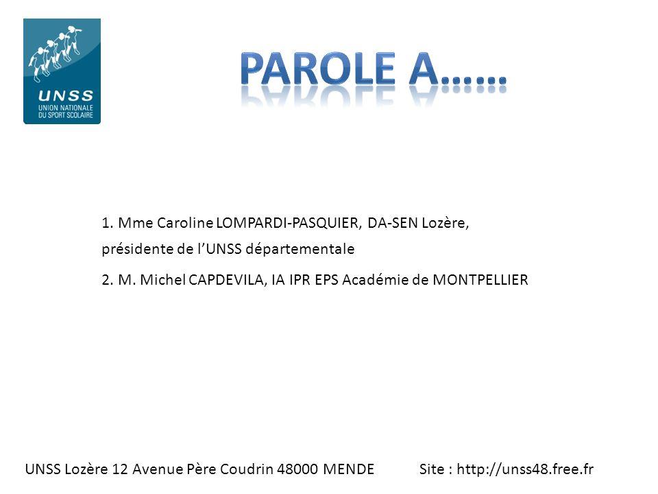 UNSS Lozère 12 Avenue Père Coudrin 48000 MENDE Site : http://unss48.free.fr 1. Mme Caroline LOMPARDI-PASQUIER, DA-SEN Lozère, présidente de lUNSS dépa
