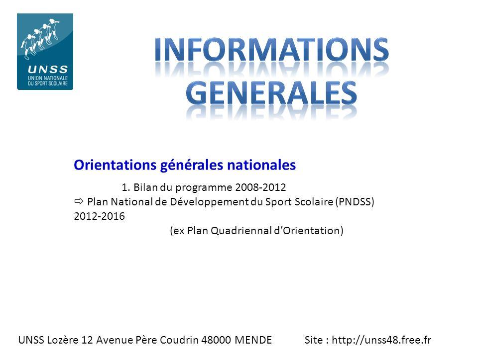 UNSS Lozère 12 Avenue Père Coudrin 48000 MENDE Site : http://unss48.free.fr Orientations générales nationales 1. Bilan du programme 2008-2012 Plan Nat